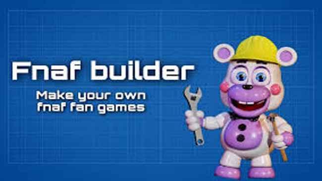 FNAF Builder - The FNAF Game Maker Free Download