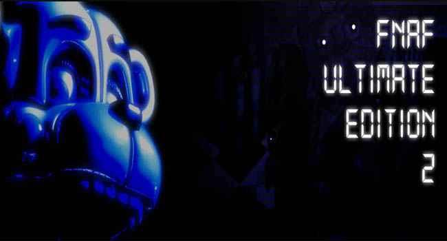 FNaF Ultimate Edition 2 Free Download