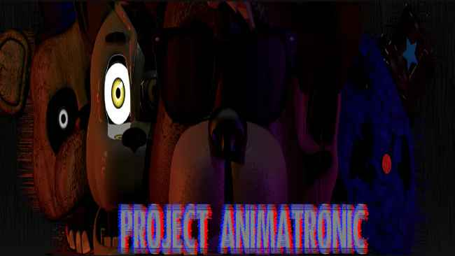 Project Animatronic (Official) Free Download