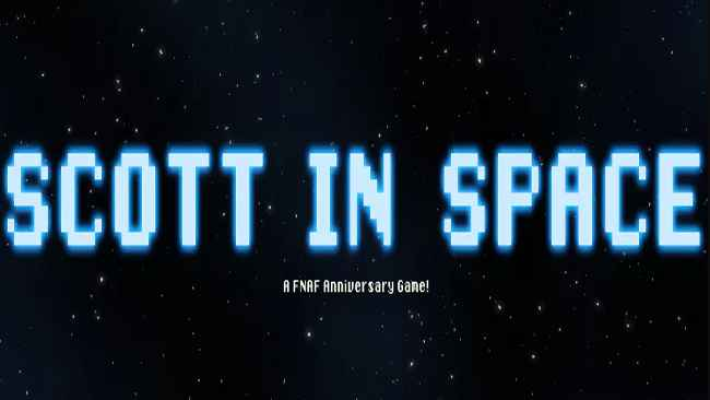 Scott in Space! - FNAF Anniversary Game Free Download