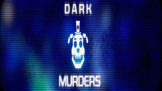 DARK MURDERS Free Download