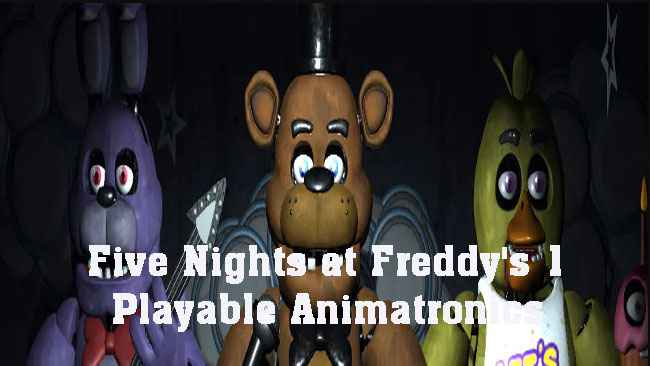 Five Nights at Freddy's 1 Playable Animatronics Free Download