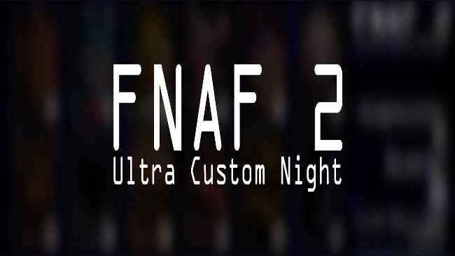 Five Nights at Freddy's 2 Ultra Custom Night Free Download