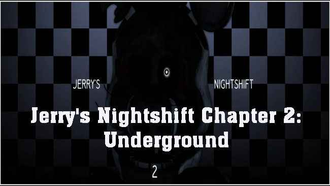 Jerry's Night shift Chapter 2: Underground Free Download