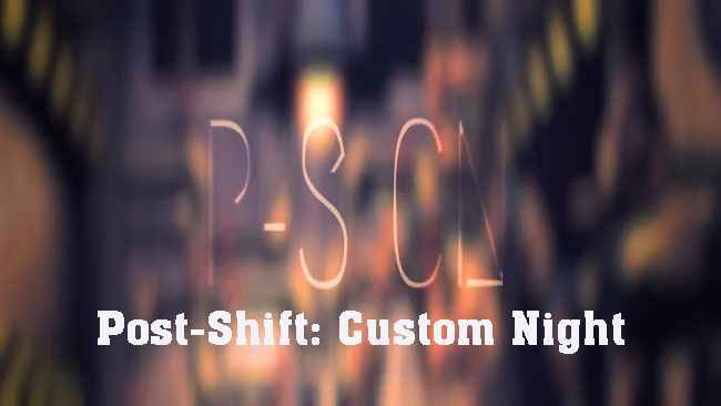 Post-Shift: Custom Night Free Download