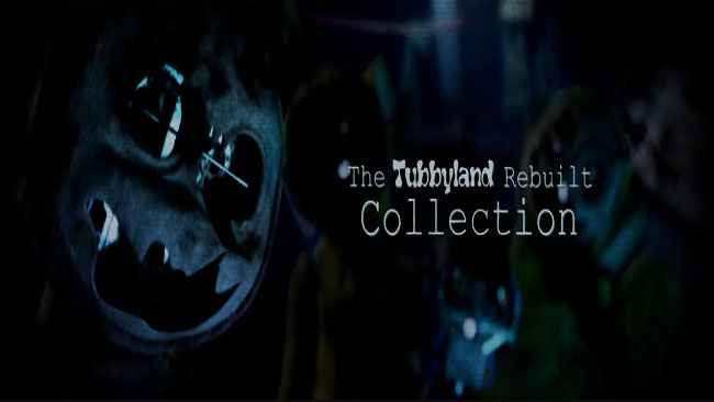 The Tubbyland Rebuilt Collection Free Download