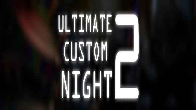 Ultimate Custom Night 2 Free Download